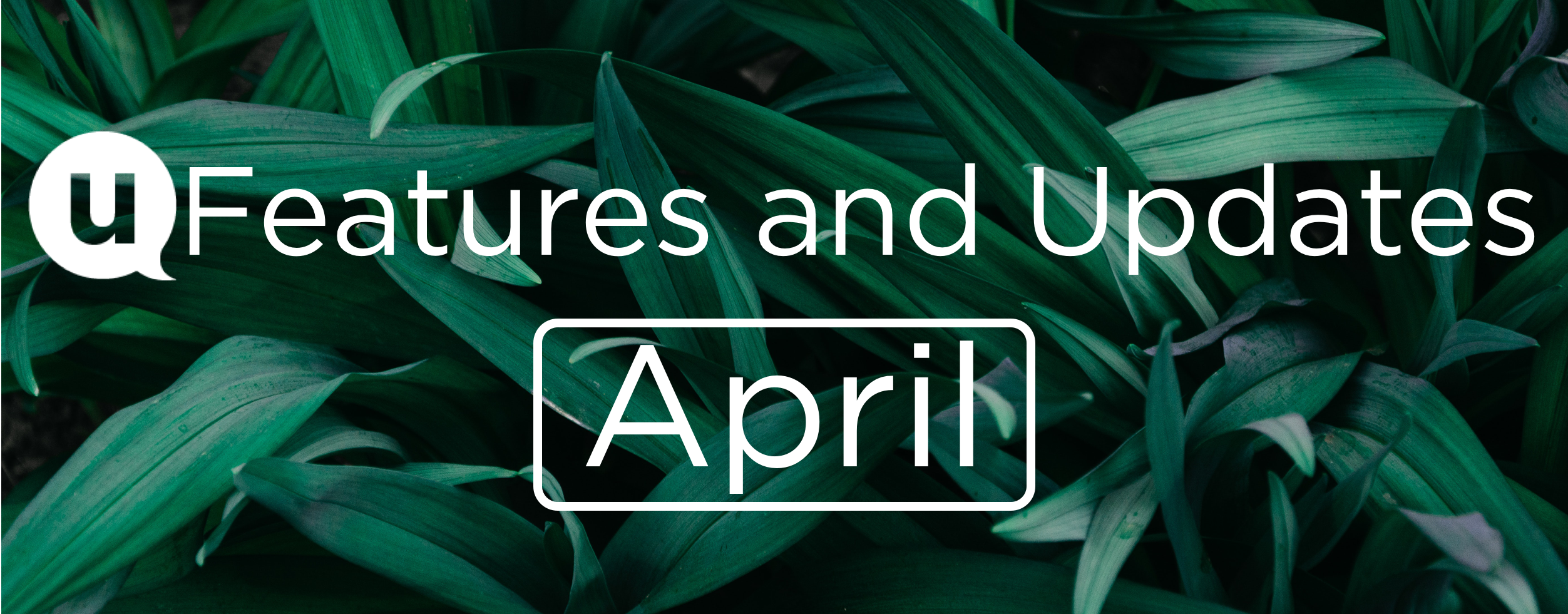 April Features and Updates