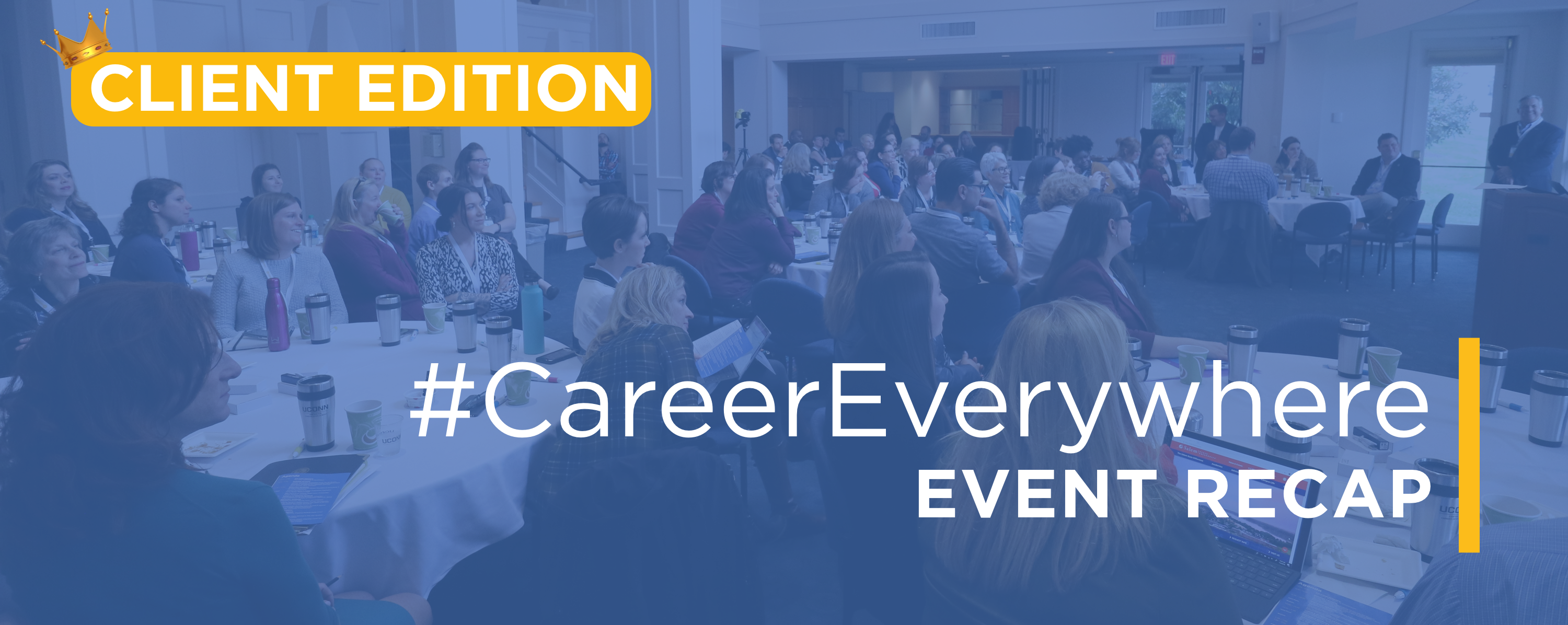 Client Edition: A Recap of #CareerEverywhere