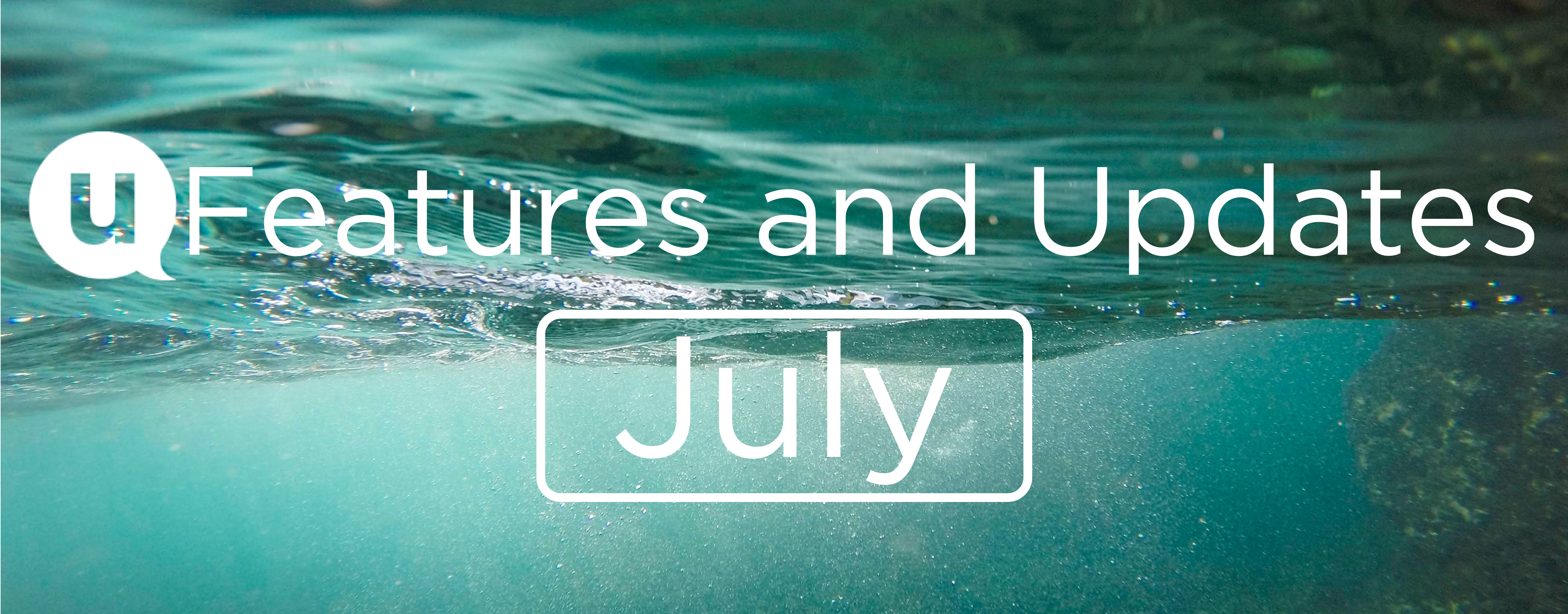 July 2020 Features and Updates